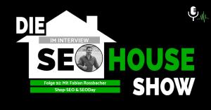SEOHouse Folge 92 mit Fabian Rossbacher