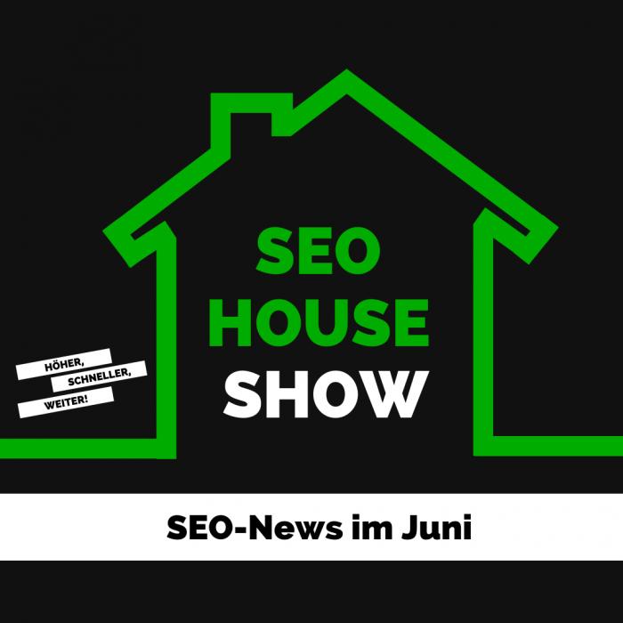 SEO House im Juni